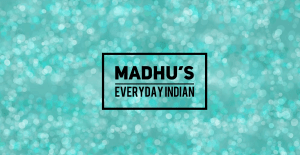 madhu's everyday indian youtube channel