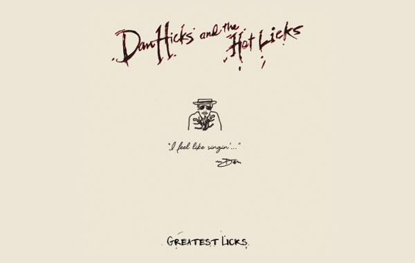"""Dan Hicks """"Greatest Licks – I Feel Like Singin'"""" Set for Release"""