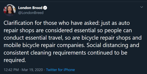 """Screen cap of tweet by London Breed: """"Clarification for those who have asked: just as auto repair shops are considered essential so people can conduct essential travel, so are bicycle repair shops and mobile bicycle repair companies..."""""""