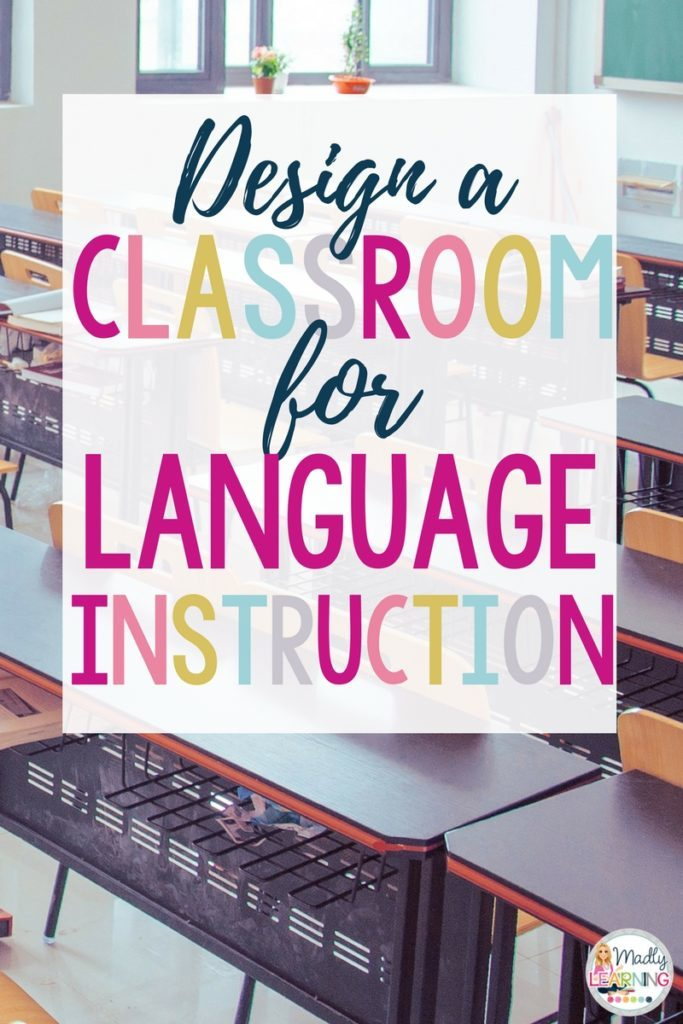 Design A Room For Language Instruction Madly Learning