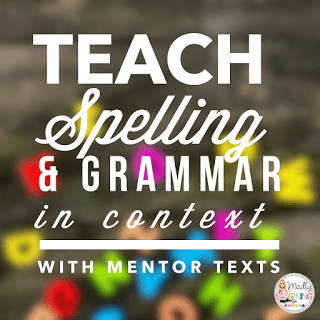 Spelling and Grammar – How to Teach in Context