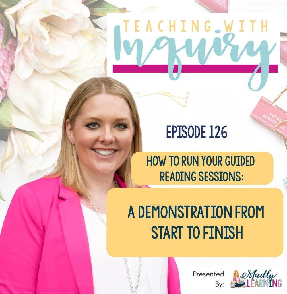 Episode 126: How to Run your Guided Reading Sessions