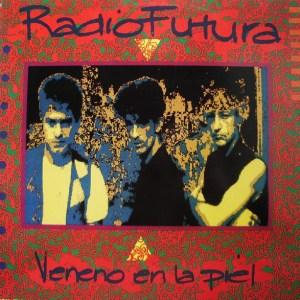 Radio Futura Veneno en La piel