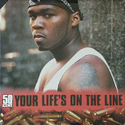50 Cent – Your Life's On The Line