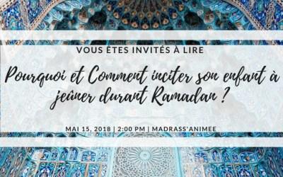 Pourquoi et comment inciter son enfant à jeûner durant Ramadan