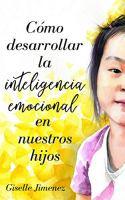 como desarrollar la inteligencia emocional en nuestros hijos