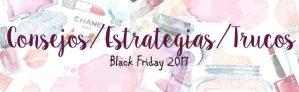 Black Friday 2017 black friday amazon black friday belleza black friday maquillalia black friday primor black friday sephora consejos trucos 2017