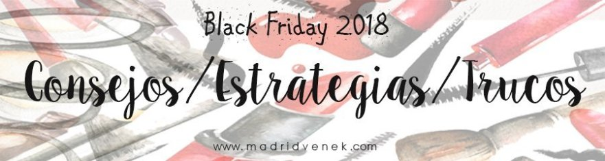 consejos estrategias trucos black friday amazon 2018 cyber monday 2018 madridvenek