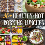 Healthy Not Boring Lunches