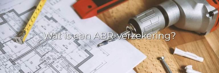 verbouwing, nieuwbouw, afbraak, alle bouwplaatsrisico, bouwverzekering, verzekering