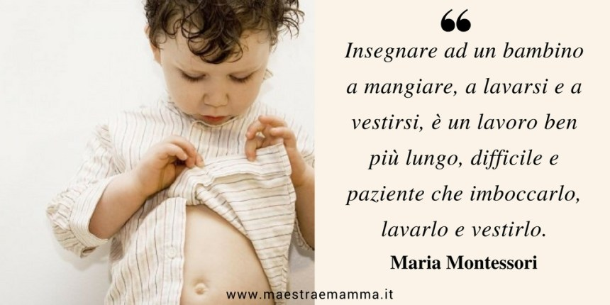 Citazione di Maria Montessori sull'autonomia