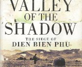 Review: VALLEY OF THE SHADOW, The Siege of Dien Bien Phu.