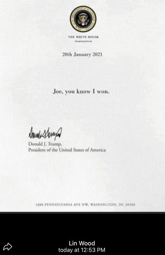 Letter from Donald Trump to Joe Biden. You know I won.