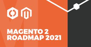 magento2roadmap2021