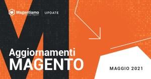 aggiornamenti-maggio-MAGENTO