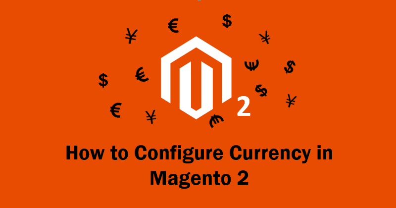 How to configure currency in magento 2