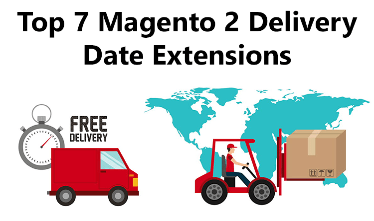 Top 7 Magento 2 Delivery Date Extensions