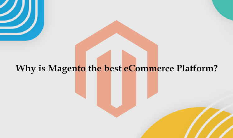 Why is Magento the best eCommerce Platform