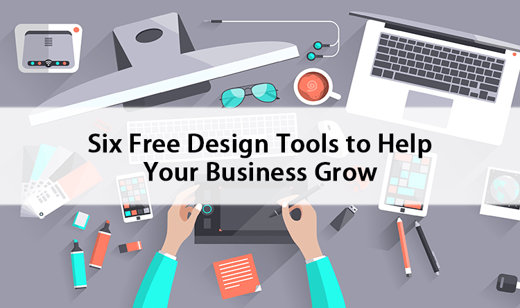 Six Free Design Tools to Help Your Business Grow