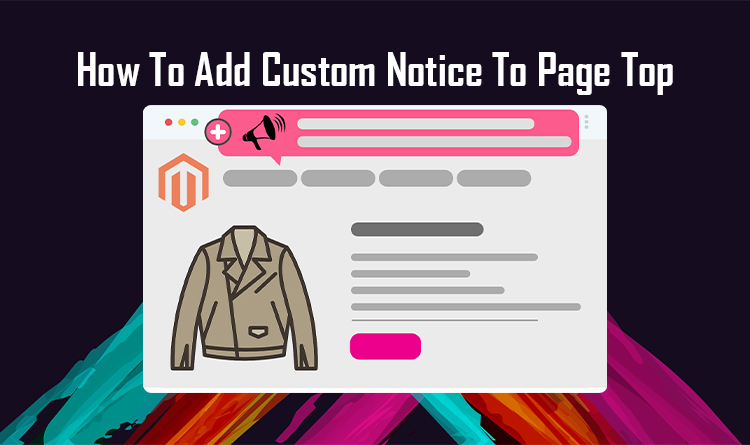 How To Add Custom Notice To Page Top In Magento 2