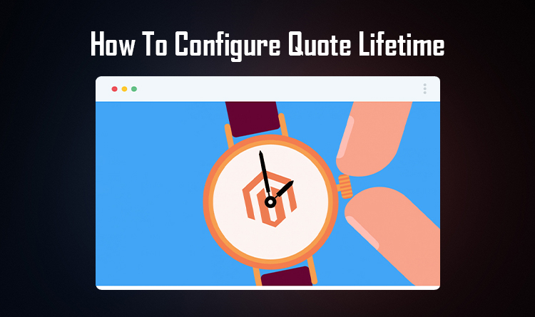 How To Configure Quote Lifetime In Magento 2