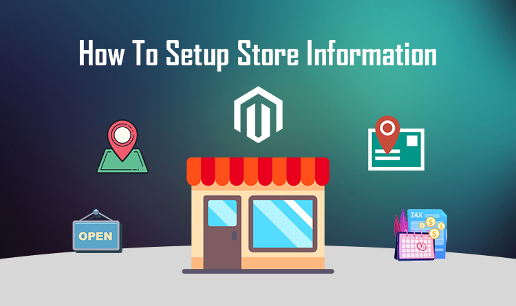 How To Setup Store Information In Magento 2