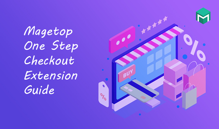 Magetop One Step Checkout Extension Guide