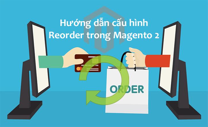 Hướng dẫn cấu hình Reorder trong Magento 2