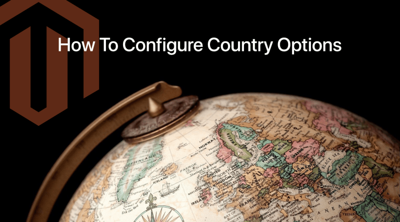 How To Configure Country Options In Magento 2