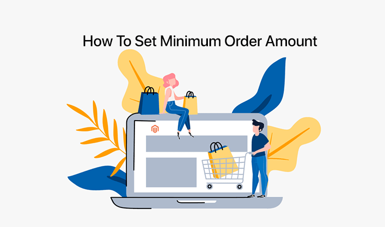 How To Set Minimum Order Amount In Magento 2