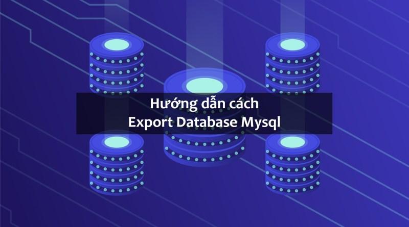 Hướng dẫn Export Database Mysql