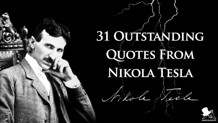 31 Outstanding Quotes From Nikola Tesla