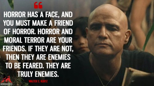 Image result for you are both apocalypse now quote