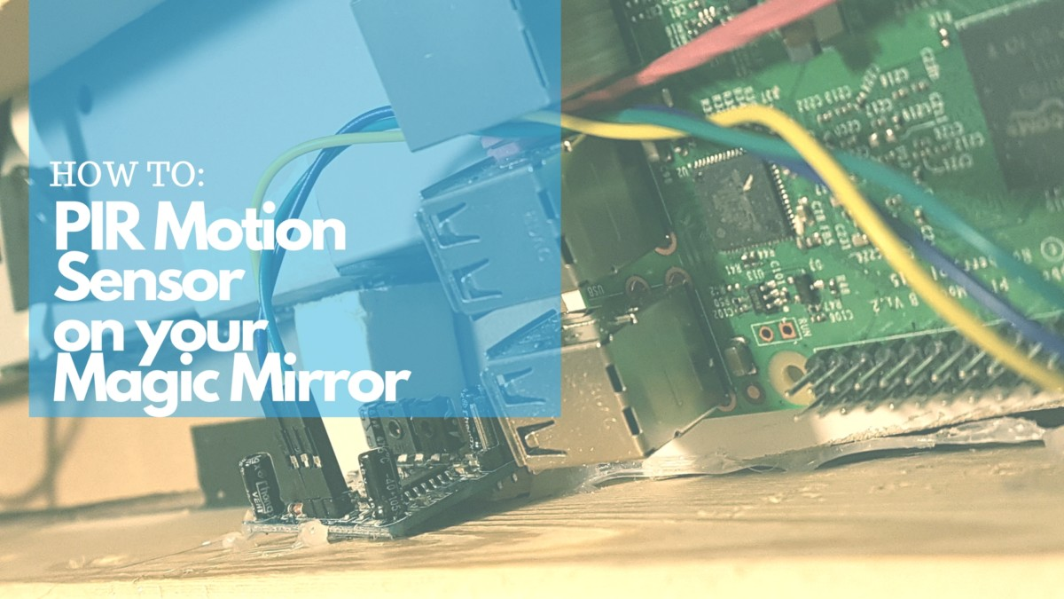 how to install a pir motion sensor on your raspberry pi magic rh magicmirrorcentral com Wiring 3 Wire Proximity Sensor Proximity Sensor Circuit