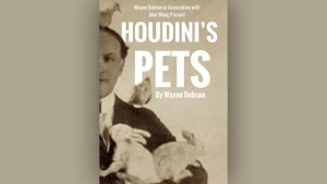 Houdini's Pets by Wayne Dobson & Alan Wong