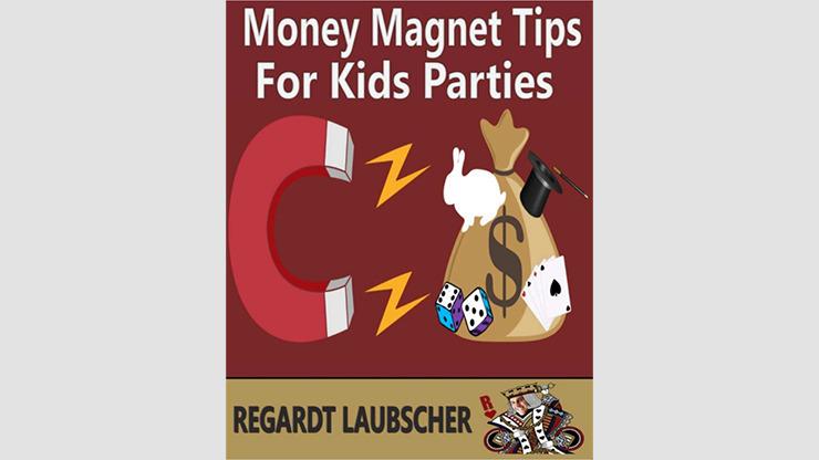 Money Magnet Tips for Kids Parties by Regardt Laubscher eBook DOWNLOAD - Download