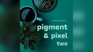 Pigment & Pixel 2.0 by Abhinav Bothra ebook DOWNLOAD - Download