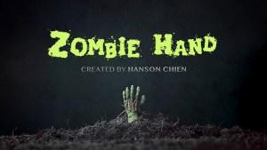 Hanson Chien Presents ZOMBIE HAND (2021 VERSION) by Hanson Chien & Bob Farmer