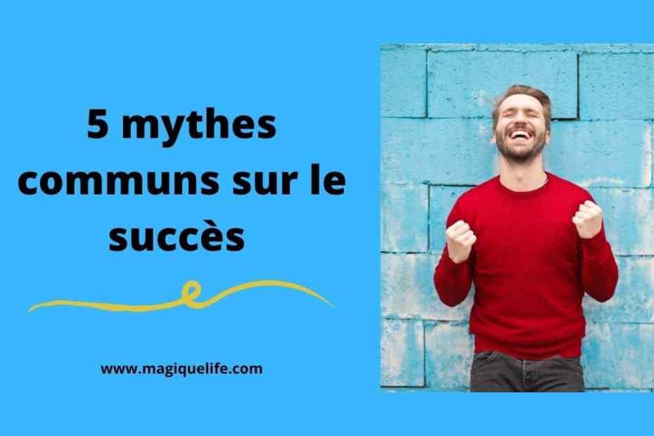 mythes sur le succès