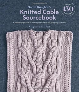 Knitted Cable Sourcebook di Norah Gaughan
