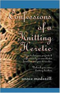 Copertina di Confessions of a Knitting Heretic di Annie Modesitt