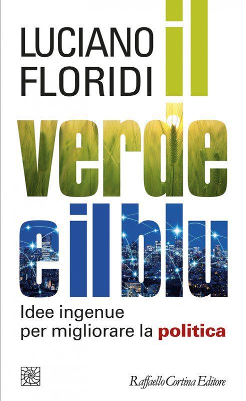 """""""Il verde e il blu"""", nuove idee per la politica di Luciano Floridi"""