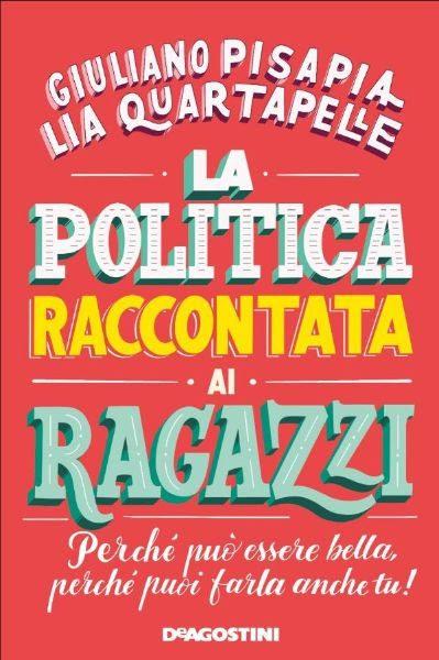 """""""La politica raccontata ai ragazzi"""", di Pisapia-Quartapelle in arrivo in libreria"""