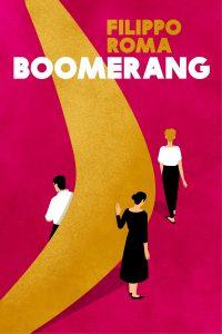 """Boomerang, il romanzo di esordio della """"iena"""" Filippo Roma"""