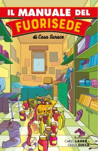 Il Manuale del Fuorisede di Casa Surace, in libreria