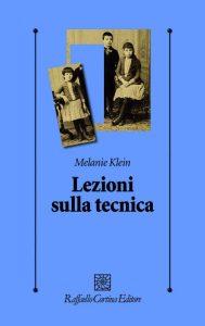 Lezioni sulla tecnica, in libreria le lezioni mai pubblicate della psicanalista Melanie Klein