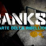 Banksy – L'arte della Ribellione: evento speciale The Space Cinema