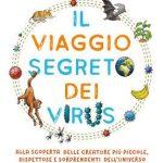Il viaggio segreto dei virus, dedicato ai ragazzi dalla dottoressa Ilaria Capua