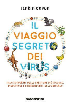 Il viaggio segreto dei virus di Ilaria Capua