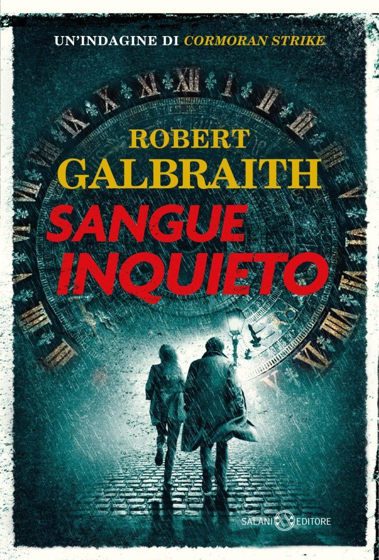 """""""Sangue inquieto"""", arriva il nuovo romanzo di Robert Galbraith"""